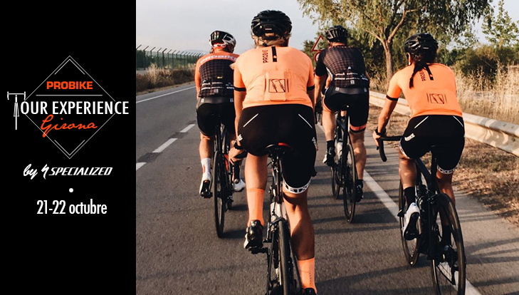 Probike Tour Experience Carretera, Girona by Specialized. 21-22 de octubre